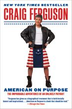 American on Purpose Paperback  by Craig Ferguson