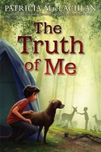 The Truth of Me Hardcover  by Patricia MacLachlan