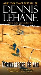 A Drink Before the War Paperback  by Dennis Lehane