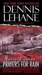 Prayers for Rain Paperback  by Dennis Lehane