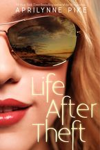 Life After Theft Hardcover  by Aprilynne Pike