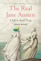 The Real Jane Austen Paperback  by Paula Byrne