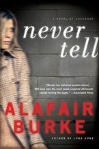 Never Tell Paperback  by Alafair Burke