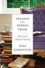 Tolstoy and the Purple Chair Paperback  by Nina Sankovitch