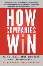 How Companies Win Hardcover  by Rick Kash