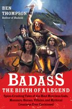 Badass: The Birth of a Legend Paperback  by Ben Thompson