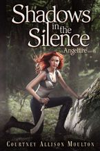 Shadows in the Silence Paperback  by Courtney Allison Moulton