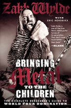Bringing Metal to the Children Paperback  by Zakk Wylde