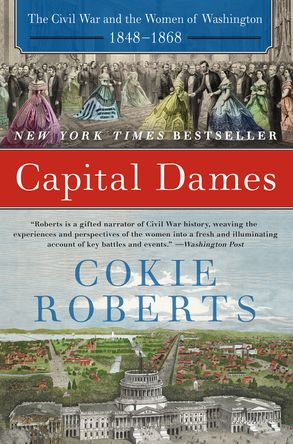 Cover image - Capital Dames: The Civil War And The Women Of Washington, 1848-1868