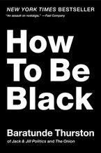 How to Be Black Paperback  by Baratunde Thurston