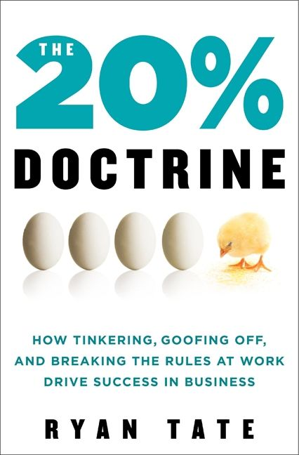 Book cover image: The 20% Doctrine: How Tinkering, Goofing Off, and Breaking the Rules at Work Drive Success in Business