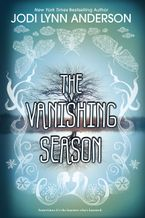 The Vanishing Season Hardcover  by Jodi Lynn Anderson