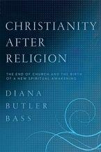 Christianity After Religion Paperback  by Diana Butler Bass