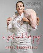 A Girl and Her Pig Hardcover  by April Bloomfield