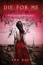 Die for Me Hardcover  by Amy Plum