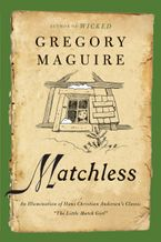 Matchless Paperback  by Gregory Maguire