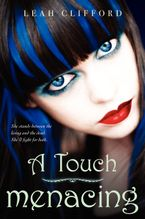 A Touch Menacing Hardcover  by Leah Clifford