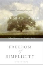 Freedom of Simplicity: Revised Edition eBook  by Richard J. Foster