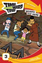 Time Warp Trio: Wushu Were Here