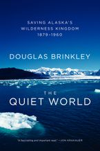 The Quiet World Paperback  by Douglas Brinkley
