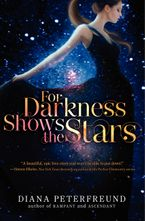 For Darkness Shows the Stars Hardcover  by Diana Peterfreund