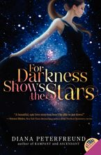 For Darkness Shows the Stars Paperback  by Diana Peterfreund