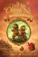 the-six-crowns-trundles-quest