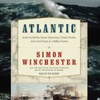 Atlantic Downloadable audio file UBR by Simon Winchester