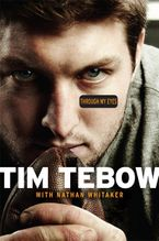 Through My Eyes Hardcover  by Tim Tebow