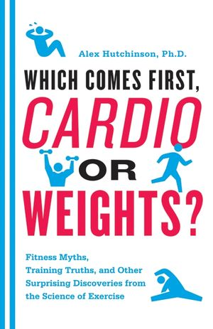 Which Comes First, Cardio or Weights? book image