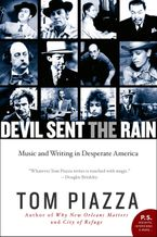 Devil Sent the Rain Paperback  by Tom Piazza