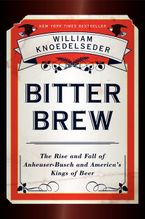 Bitter Brew Hardcover  by William Knoedelseder