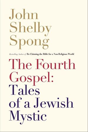 The Fourth Gospel: Tales of a Jewish Mystic book image