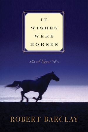 If Wishes Were Horses book image