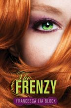 The Frenzy eBook  by Francesca Lia Block