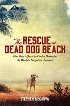 The Rescue at Dead Dog Beach Hardcover  by Stephen McGarva
