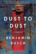 Dust to Dust Paperback  by Benjamin Busch