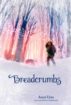Breadcrumbs Hardcover  by Anne Ursu