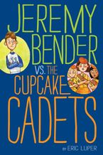 jeremy-bender-vs-the-cupcake-cadets