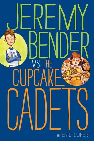 Jeremy Bender vs. the Cupcake Cadets book image