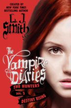 The Vampire Diaries: The Hunters: Destiny Rising Paperback  by L. J. Smith