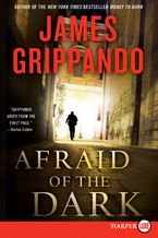Afraid of the Dark Paperback LTE by James Grippando