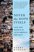 Never the Hope Itself Paperback  by Gerry Hadden
