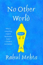 No Other World Hardcover  by Rahul Mehta