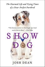 Show Dog Paperback  by Josh Dean