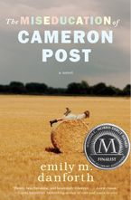 The Miseducation of Cameron Post Hardcover  by emily m. danforth