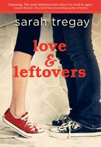 Love and Leftovers Hardcover  by Sarah Tregay
