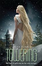 Towering Hardcover  by Alex Flinn