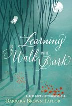Learning to Walk in the Dark Paperback  by Barbara Brown Taylor