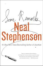 Some Remarks Hardcover  by Neal Stephenson